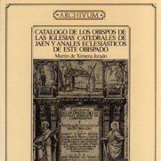 Libros: CATÁLOGO OBISPOS IGLESIAS CATEDRALES DE JAÉN Y ANALES ECLESIÁSTICOS. MARTÍN DE XIMENA JURADO. Lote 235513430
