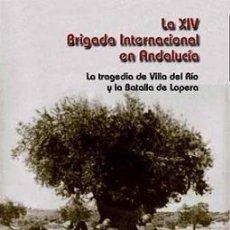 Libros: LA XIV BRIGADA INTERNACIONAL EN ANDALUCÍA. ANTONIO PANTOJA VALLEJO, JOSÉ LUÍS PANTOJA VALLEJO. Lote 235516950