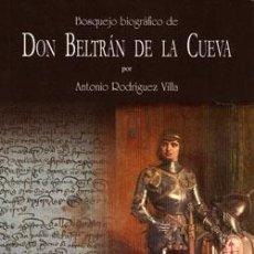 Libros: BOSQUEJO BIOGRÁFICO DE DON BELTRÁN DE LA CUEVA ANTONIO RODRÍGUEZ VILLA, RAMÓN BELTRÁN, ANTONIO ALMAG. Lote 235520785