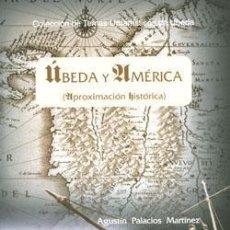 Libros: ÚBEDA Y AMÉRICA. AGUSTÍN PALACIOS. Lote 235521950