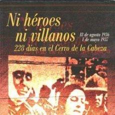 Libros: NI HÉROES NI VILLANOS. 228 DÍAS EN EL CERRO DE LA VIRGEN DE LA CABEZA. ANDRÉS B. JUAN RUBIO FERNÁN. Lote 235522615