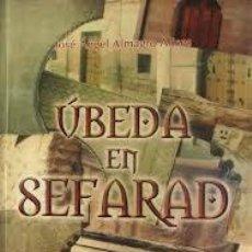 Libros: ÚBEDA EN SEFARAD. JOSÉ ALMAGRO ALISES. Lote 235616595