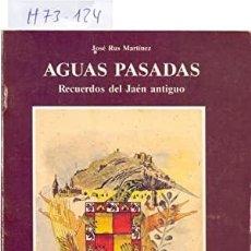 Libros: AGUAS PASADAS, RECUERDOS DEL JAEN ANTIGUO. JOSÉ RUS. Lote 235902625