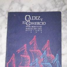 Libros: CÁDIZ Y EL COMERCIO MUSEO DEL MAR. Lote 236116210