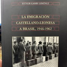 Libros: LA EMIGRACIÓN CASTELLANO-LEONESA A BRASIL 1946-1962. Lote 236543375