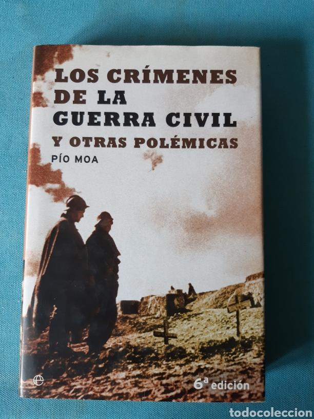 LOS CRIMENES DE LA GUERRA CIVIL Y OTRAS POLEMICAS PIO MOA ( RESERVADO) (Libros Nuevos - Historia - Historia de España)