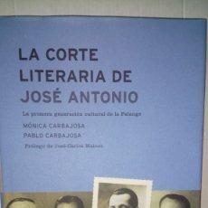 Livres: LIBRO LA CORTE LITERARIA DE JOSÉ ANTONIO. MÓNICA Y PABLO CARBAJOSA. EDITORIAL CRÍTICA. AÑO 2003.. Lote 236861000