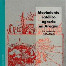 Libros: MOVIMIENTO CATÓLICO AGRARIO EN ARAGÓN (JOSÉ ESTARÁN MOLINERO) I.F.C. 2020. Lote 237193445