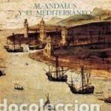 Libros: AL-ANDALUS Y EL MEDITERRÁNEO. JUAN(VERNET GINÉS) VERNET, GUILLEM ROSELLÓ, JORGE LIROLA. Lote 237542910