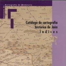 Libros: CATÁLOGO DE CARTOGRAFIA HISTÓRICA DE JAÉN. Lote 237842985