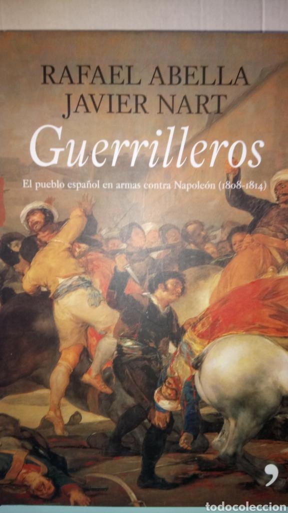 LIBRO GUERRILLEROS. RAFAEL ABELLA/JAVIER NART. EDITORIAL TEMAS DE HOY. (Libros Nuevos - Historia - Historia de España)