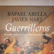 Libros: LIBRO GUERRILLEROS. RAFAEL ABELLA/JAVIER NART. EDITORIAL TEMAS DE HOY.. Lote 238179570