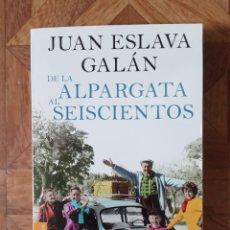 Libros: JUAN ESLAVA GALÁN - DE LA ALPARGATA AL SEISCIENTOS. Lote 238187820