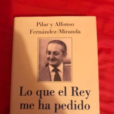 """Libros: LIBRO """"LO QUE EL REY ME HA PEDIDO"""" DE PILAR ALFONSO FERNÁNDEZ-MIRANDA. Lote 238199570"""