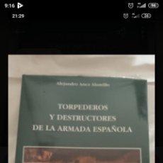 Libros: LIBRO TORPEDEROS Y DESTRUCTORES DE LA ARMADA ESPAÑOLA. Lote 238912085