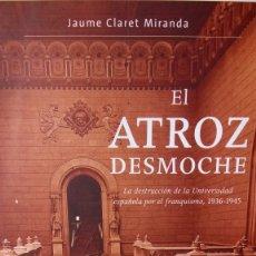 Libros: LIBRO EL ATROZ DESMOCHE. JAUME CLARET. EDITORIAL CRÍTICA. AÑO 2006.. Lote 239365065