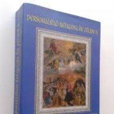 Libros: PERSONALIDAD RELIGIOSA DE FELIPE II. ESTUDIO HISTÓRICO Y EDICIÓN DE DOS MANUSCRITOS INÉDITOS JUAN MA. Lote 239481990
