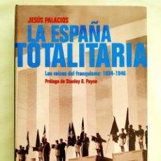 Libros: PALACIOS: LA ESPAÑA TOTALITARIA - NUEVO. Lote 240069455