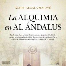 Libri: LA ALQUIMIA EN AL ANDALUS. ÁNGEL ALCALÁ MALAVÉ. Lote 240616740