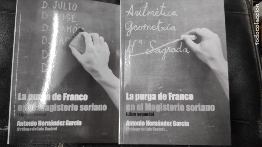 LA PURGA DE FRANCO EN EL MAGISTERIO SORIANO ( 2 TOMOS COMPLETA ) ANTONIO HERNANDEZ GARCIA (Libros Nuevos - Historia - Historia de España)