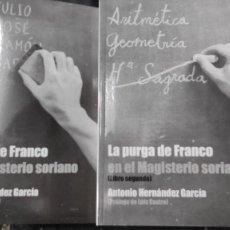 Libros: LA PURGA DE FRANCO EN EL MAGISTERIO SORIANO ( 2 TOMOS COMPLETA ) ANTONIO HERNANDEZ GARCIA. Lote 240688135