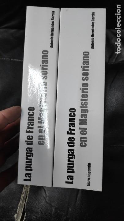 Libros: LA PURGA DE FRANCO EN EL MAGISTERIO SORIANO ( 2 TOMOS COMPLETA ) ANTONIO HERNANDEZ GARCIA - Foto 2 - 240688135