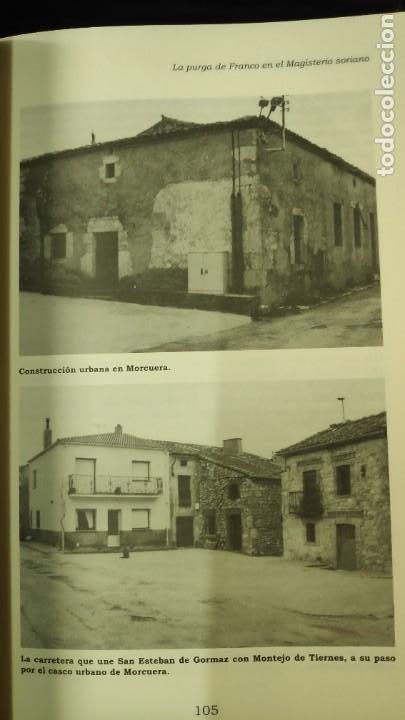 Libros: LA PURGA DE FRANCO EN EL MAGISTERIO SORIANO ( 2 TOMOS COMPLETA ) ANTONIO HERNANDEZ GARCIA - Foto 10 - 240688135