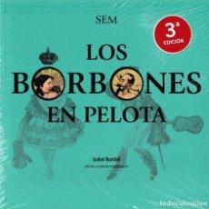 Libros: LOS BORBONES EN PELOTA - TERCERA EDICIÓN (SEM) I.F.C.2020. Lote 240881020