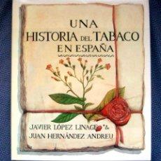 Libros: UNA HISTORIA DEL TABACO EN ESPAÑA. LÓPEZ LINAGE, J.-HERNÁNDEZ ANDREU, J. - Mº DE AGRICULTURA - NUEVO. Lote 241221560