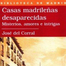 Libros: CORRAL: CASAS MADRILEÑAS DESAPARECIDAS. Lote 242178845