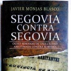 Libros: JAVIER MONJAS: SEGOVIA CONTRA SEGOVIA - NUEVO. Lote 242471500