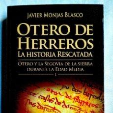 Livres: JAVIER MONJAS: OTERO DE HERREROS Y LA SIERRA DE SEGOVIA - TOMO I - NUEVO. Lote 242472015