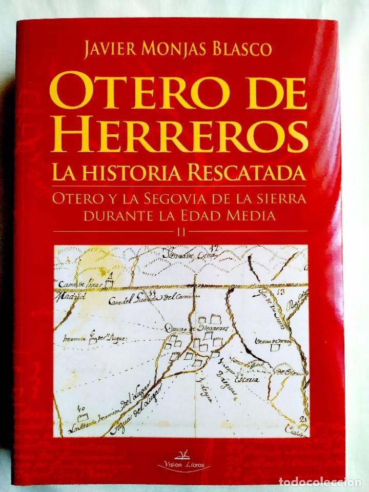 JAVIER MONJAS: OTERO DE HERREROS Y LA SIERRA DE SEGOVIA - TOMO II - NUEVO (Libros Nuevos - Historia - Historia de España)