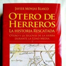 Libri: JAVIER MONJAS: OTERO DE HERREROS Y LA SIERRA DE SEGOVIA - TOMO II - NUEVO. Lote 242472180