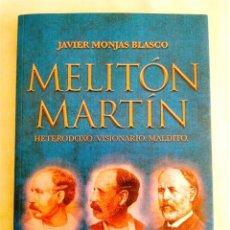 Libros: JAVIER MONJAS: MELITÓN MARTÍN, HETERODOXO, VISIONARIO, MALDITO - NUEVO. Lote 257931000