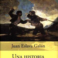 Libros: JUAN ESLAVA GALÁN - UNA HISTORIA DE LA GUERRA CIVIL QUE NO VA A GUSTAR A NADIE. Lote 243170240