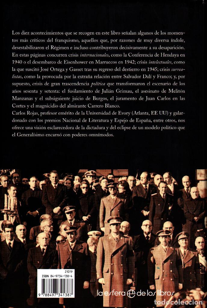 Libros: Carlos Rojas - Diez crisis del franquismo. Acontecimientos que desestabilizaron la dictadura - Foto 2 - 243176610