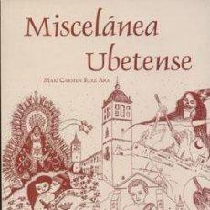 Libros: MISCELÁNEA UBETENSE. MARI CARMEN RUIZ ARA. Lote 243535950