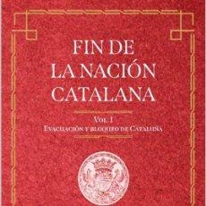 Libros: FIN DE LA NACIÓN CATALANA, 2 VOLÚMENES (SALVADOR SANPERE I MIQUEL, 1905) CALAMBUR 2021. Lote 243824760