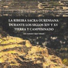 Libros: LA RIBEIRA SACRA OURENSANA DURANTE LOS SIGLOS XIV Y XV (J.A. LÓPEZ SABATEL) DIP. ORENSE 2021. Lote 244397995