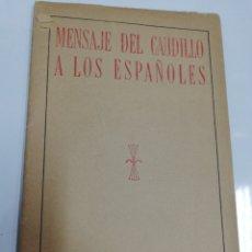 Libros: MENSAJE DEL CAUDILLO A LOS ESPAÑOLES.. Lote 244500140