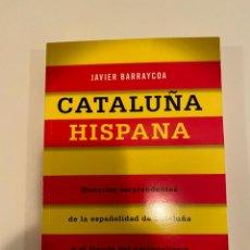 "Libros: ""CATALUÑA HISPANA"" - JAVIER BARRAYCOA. Lote 244975865"