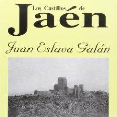 Libros: LOS CASTILLOS DE JAÉN. JUAN ESLAVA GALÁN. Lote 245061455