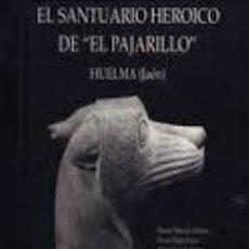"""Libros: EL SANTUARIO HEROICO DE """"EL PAJARILLO"""": (HUELMA, JAÉN) MANUEL MOLINOS MOLINOS. Lote 245062345"""