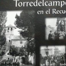 Libros: TORREDELCAMPO EN EL RECUERDO. Lote 245068220
