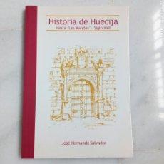 Libros: ALMERÍA LIBRO HISTORIA DE HUECIJA. HASTA LAS MANDAS. JOSE HERNANDO SALVADOR. Lote 245077115