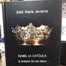Libros: ISABEL LA CATOLICA/EL ENIGMA DE UNA REINA-JOSÉ MARIA JAVIERRE-2°EDICIÓN EDITA SÍGUEME 2004. Lote 245543065