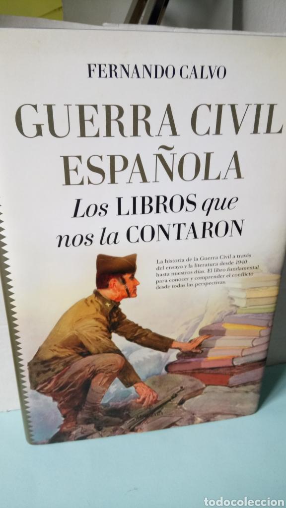 LIBRO GUERRA CIVIL ESPAÑOLA. LOS LIBROS QUE NOS LA CONTARON. FERNANDO CALVO. EDITORIAL ALMUZARA. (Libros Nuevos - Historia - Historia de España)