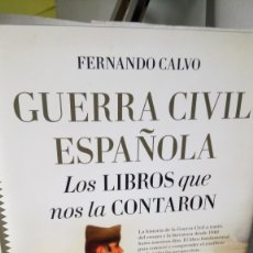 Libros: LIBRO GUERRA CIVIL ESPAÑOLA. LOS LIBROS QUE NOS LA CONTARON. FERNANDO CALVO. EDITORIAL ALMUZARA.. Lote 245549165