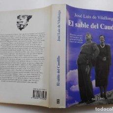 Libros: EL SABLE DEL CAUDILLO, JOSE LUIS DE VILLALONGA - 1997 - TAPA DURA -SOBRECUBIERTA. Lote 247094330